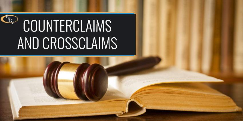 Counterclaims and Crossclaims