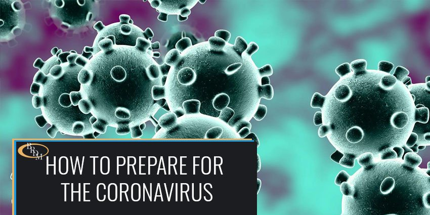 How to Prepare for the Coronavirus: An Estate Planning Attorney's Perspective