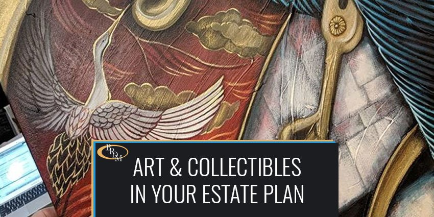 Incorporating Art & Collectibles into Your Estate Plan