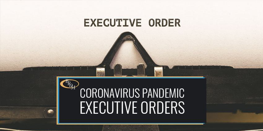 RECENT EXECUTIVE ORDERS REGARDING THE CORONAVIRUS PANDEMIC