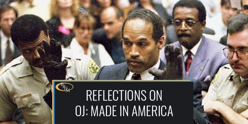 "Reflections on ""OJ: Made in America"" from a Criminal Defense Lawyer"